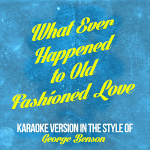 Karaoke - Ameritz的專輯What Ever Happened to Old Fashioned Love (In the Style of Daniel O'donnell) [Karaoke Version] - Single