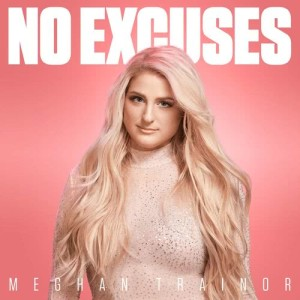 Listen to No Excuses song with lyrics from Meghan Trainor