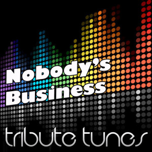 Perfect Pitch的專輯Nobody's Business (Tribute to Rihanna & Chris Brown)