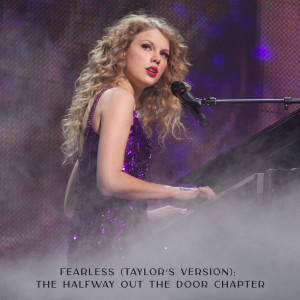 Taylor Swift的專輯Fearless (Taylor's Version): The Halfway Out The Door Chapter