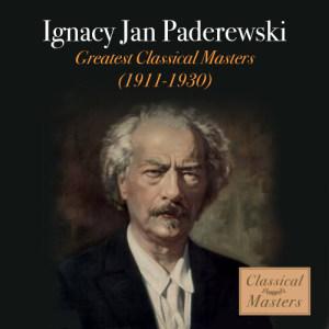 Ignacy Jan Paderewski的專輯Greatest Classical Masters - 1911-1930