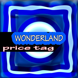 收聽Price Tag的Wonderland歌詞歌曲