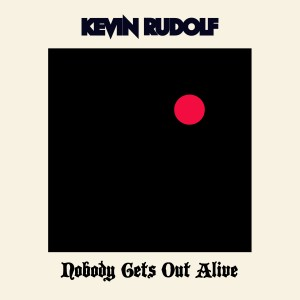 Album Nobody Gets Out Alive from Kevin Rudolf