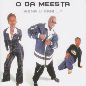 Album Wena Ubani from O Da Meesta