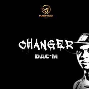 Album Changer (Explicit) from Dac-M