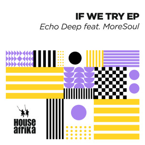 Album If We Try EP from Echo Deep
