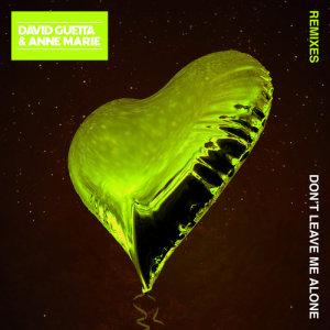 David Guetta的專輯Don't Leave Me Alone (feat. Anne-Marie) (Remixes)