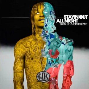 Wiz Khalifa的專輯Stayin Out All Night (Boys Of Zummer Remix) (Explicit)