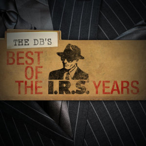 Album Best Of The IRS Years from The DB's