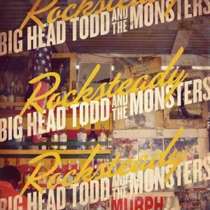 Album Rocksteady from Big Head Todd and The Monsters
