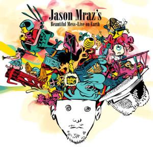 Jason Mraz的專輯Jason Mraz's Beautiful Mess: Live On Earth (Explicit)