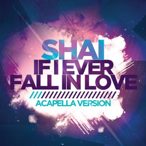 Album If I Ever Fall in Love (Acapella Version) [Re-Recorded] from Shai
