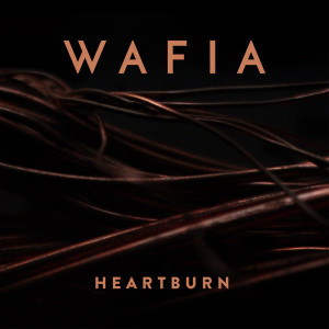 Listen to Heartburn song with lyrics from Wafia