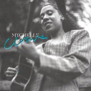 Album Closure from Mychelle