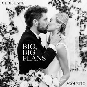 Chris Lane Band的專輯Big, Big Plans (Acoustic)