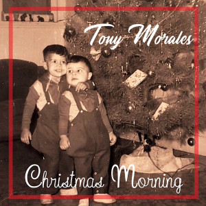 Album Christmas Morning from Tony Morales