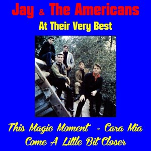 Jay & The Americans的專輯Jay & the Americans at Their Very Best