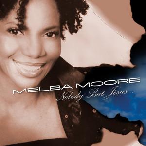 Nobody But Jesus 2004 Melba Moore