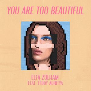 You Are Too Beautiful dari Teddy Adhitya