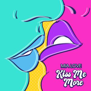 Kiss Me More dari Mia Love