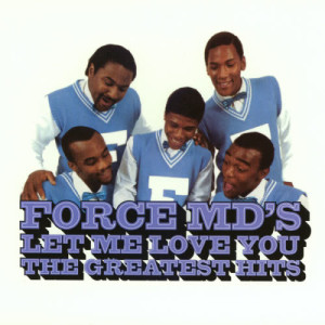 Album Let Me Love You: The Greatest Hits from Force M.D.'s