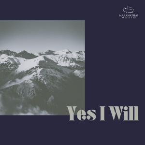 Album Yes I Will from Maranatha! Music