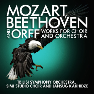 Album Mozart, Beethoven and Orff: Works for Choir and Orchestra from Jansug Kakhidze