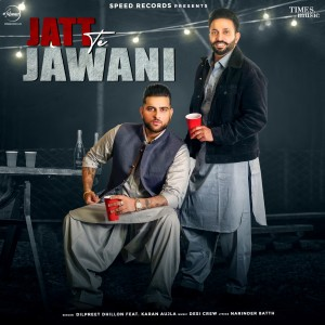 Album Jatt Te Jawani from Dilpreet Dhillon