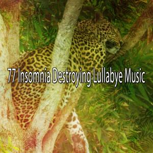 Sleep Sounds of Nature的專輯77 Insomnia Destroying Lullabye Music