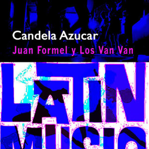 Album Candela y Azucar from Juan Formell Y Los Van Van
