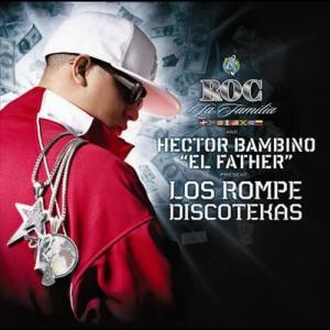 "Roc La Familia & Hector Bambino ""EL FATHER"" Present Los Rompe Discotekas 2006 Various Artists"