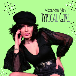 Listen to Typical Girl song with lyrics from Alexandra May