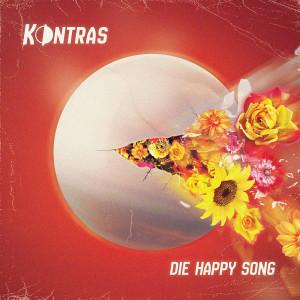 Album Die Happy Song (single) from Kontras