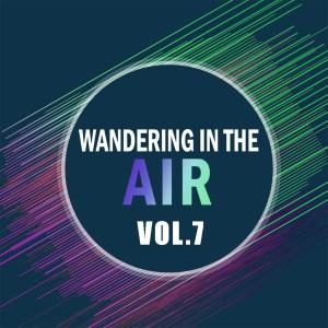 Wandering In The Air Vol..7