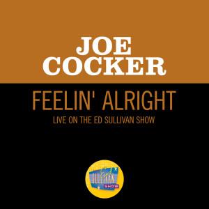 Joe Cocker的專輯Feelin' Alright (Live On The Ed Sullivan Show, April 27, 1969)