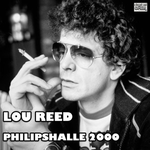 Album Philipshalle 2000 (Live) from Lou Reed