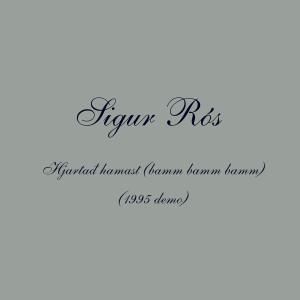 Sigur Ros的專輯Hjartað hamast (bamm bamm bamm) (1995 Demo)