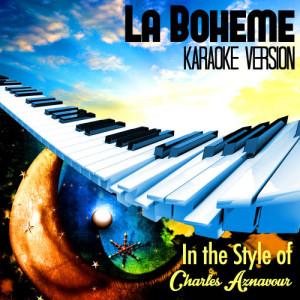 Karaoke - Ameritz的專輯La Boheme (In the Style of Charles Aznavour) [Karaoke Version] - Single