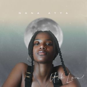 Album U Ok Love EP from Nana Atta
