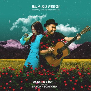 Album Bila Ku Pergi - You'll Only Love Me When I'm Gone from Masia One