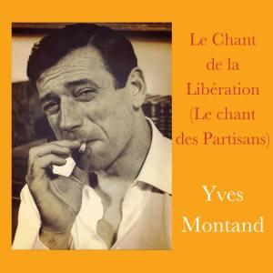 Yves Montand的專輯Le Chant de la Libération (Le chant des Partisans)