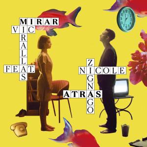 Album Mirar atrás (feat. Nicole Zignago) from Vic Mirallas