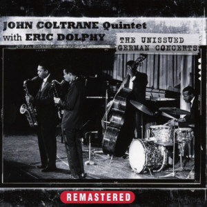 Album The Unissued German Concerts (Remastered) from John Coltrane Quintet