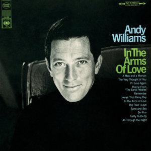 """收聽Andy Williams的In the Arms of Love (From the United Artists Film """"What Did You Do in the War, Daddy?"""")歌詞歌曲"""
