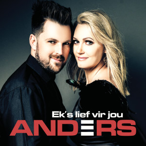 Listen to Ek's Lief Vir Jou song with lyrics from Anders