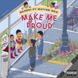Album Make Me Proud(Explicit) from Matter Mos