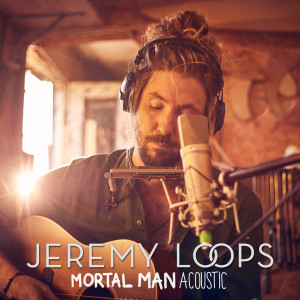 Album Mortal Man (Acoustic) from Jeremy Loops