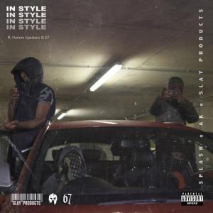 Album In Style (feat. Harlem Spartans & 67) from Splash