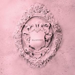 Album Kill This Love from BLACKPINK