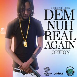Option的專輯Dem Nuh Real Again (Explicit)